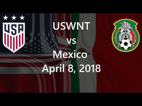 USWNT vs Mexico April 8, 2018