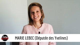 MARIE LEBEC (Députée des Yvelines) dans CASTING POLITIQUE