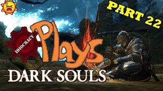 Idiocracy Plays: Dark Souls (PART 22) - Accidental Rhymes
