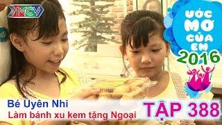 miko lan trinh giup be lam banh su kem tang ba - be uyen nhi  uoc mo cua em  tap 388  10012016