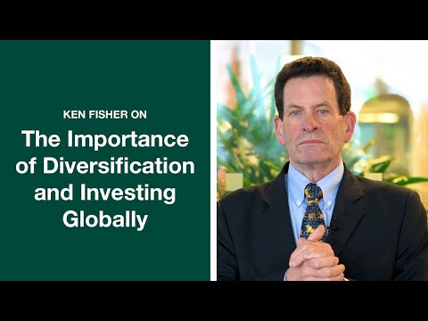 Ken Fisher On The Importance Of Diversification And Investing Globally | Fisher Investments [2019]