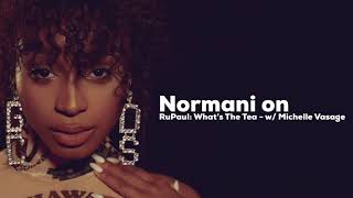Normani Interview - RuPaul's What's the Tee Podcast