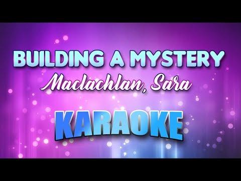Building A Mystery - Maclachlan, Sara (Karaoke version with Lyrics)