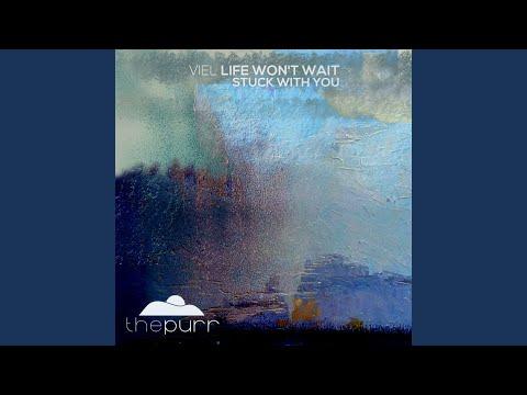 Life Won't Wait (Original Mix)