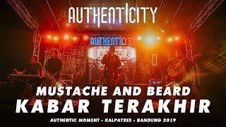 Mustache and Beard - Kabar Terakhir Authentic Moment - Bandung