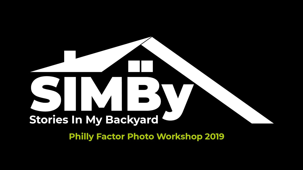 SIMBY Presents: The Philly Factor Photo Workshop 2019