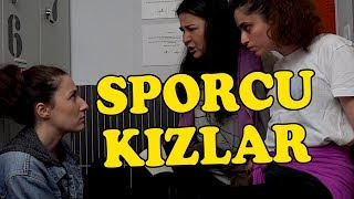 SKEÇ: Sporcu Kızlar
