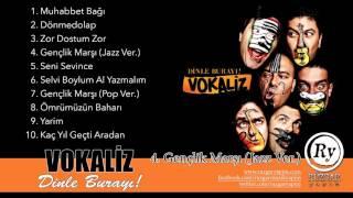 Vokaliz - Gençlik Marşı Jazz Ver. (Official Audio)