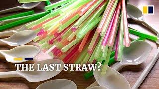 The last straw? Europe bans single-use plastics by 2021