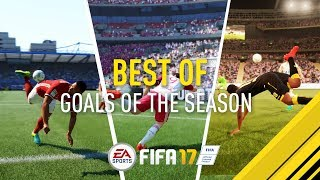 FIFA 17 BEST OF | Goals of the Season