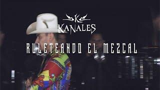 Kanales - Ruleteando El Mezcal Con Banda (Video Musical)