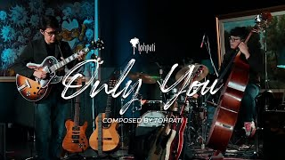 Tohpati : Only You