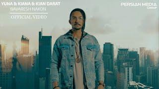 Смотреть клип Yuna, Kiana & Kian Darat - Bavaresh Nakon