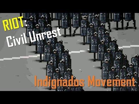 RIOT: Civil Unrest - Indignados |