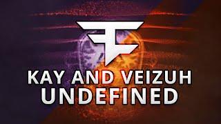 FaZe Veizuh & FaZe Kay: UNDEFINED by FaZe Furran