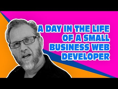 A Day in the Life of a Small Business Web Developer.