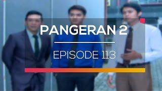 Video Pangeran 2 - Episode 113 download MP3, 3GP, MP4, WEBM, AVI, FLV November 2018