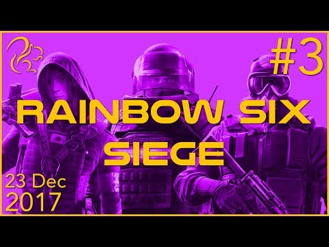 Rainbow Six Siege | 23rd December 2017 | 3/3 | SquirrelPlus