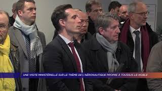 Yvelines | Une visite ministérielle sur le thème de l'aéronautique propre à Toussus-le-Noble