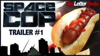 Red Letter Media's Space Cop Trailer #1