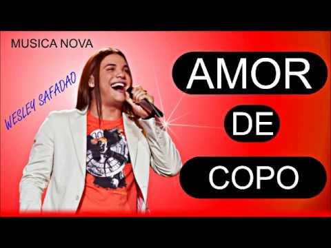 Wesley Safadao Amor De Copo 2014 Youtube