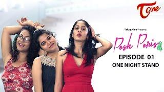 Posh Poris | Episode 1 | One Night Stand | by Aparna Malladi | #TeluguWebseries