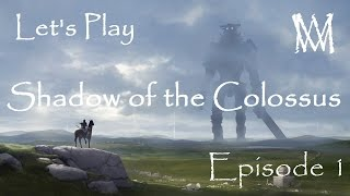 Let's Play Shadow of the Colossus HD [2016](Ep. 1) -