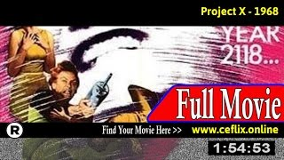 Project X (1968) Full Movie Online