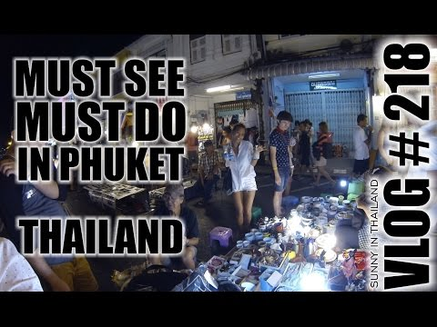 MUST SEE – MUST DO in Phuket Thailand  – Sunny's Thailand Vlog # 218