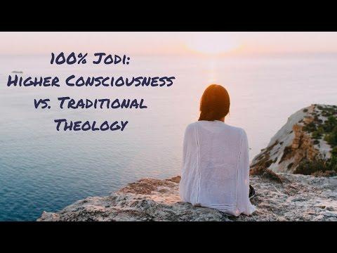 100% Jodi: Higher Consciousness vs. Traditional Theology