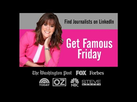 Get Famous Friday PR Tip: Finding Journalists on LinkedIn