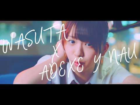 Wasuta x Adexe & Nau - Yo Quiero Vivir (I want to live in Japanese)  (Official video clip)