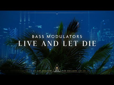Bass Modulators - Live And Let Die