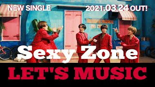 Sexy Zone「LET'S MUSIC」(YouTube ver.)