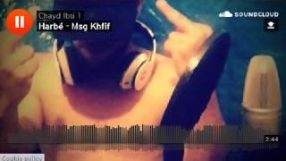 Harbè Msg Khfif New Clache 2015 Rap El Jadida