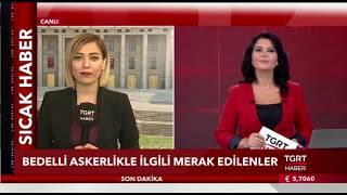 BEDELLİ ASKERLİK İLE İLGİLİ MERAK EDİLEN HER ŞEY... Sultan Akdoğan Mehmet Muş'a sordu.