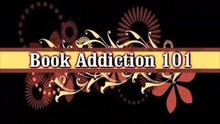 Book Addiction 101