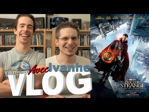 Vlog - Doctor Strange (avec Ivanhe)