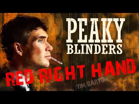 Peaky Blinders (Red Right Hand) - Tim Barton