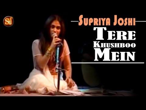 Tere Khushboo Mein Base Khat - तेरे खुशबू में बसे खत | Playback Singer - Supriya Joshi