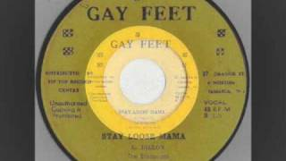 The  Ethiopians - Stay Loose Mama - Gayfeet records