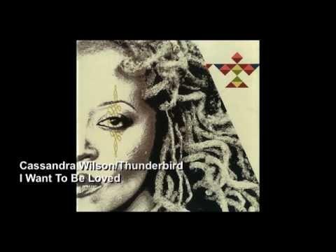 Клип Cassandra Wilson - I Want to Be Loved