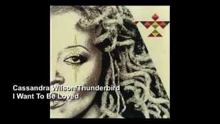 Watch Cassandra Wilson I Want To Be Loved video