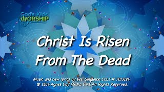 Kids Worship Songs: Christ Is Risen From The Dead