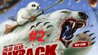Polar Bear Payback! parte #2 Final