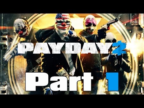 Payday 2 Gameplay Walkthrough / Let's Play w/ LP Channel Alliance Part 1 - GO Bank Heist