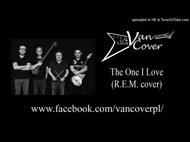 VanCover -The One I Love  (R.E.M. cover)