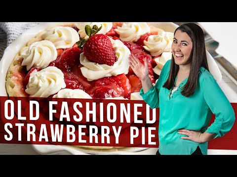 How to Make Old Fashioned Strawberry Pie | The Stay At Home Chef