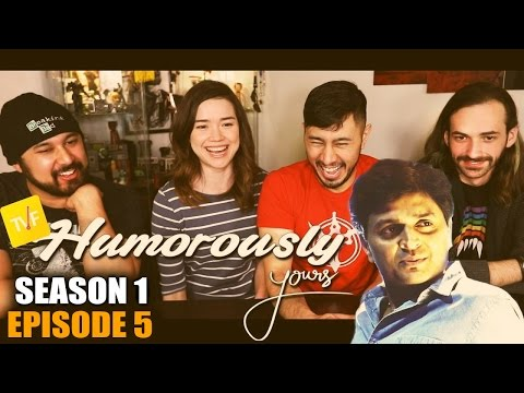 TVF HUMOROUSLY YOURS - E5 Reaction & Discussion   w/ Greg & John!