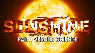 Faith vs Science: Danny Boyle's SUNSHINE (2007) Analyzed & Explained
